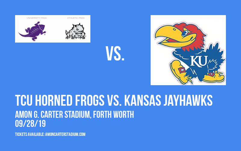 TCU Horned Frogs vs. Kansas Jayhawks at Amon G. Carter Stadium