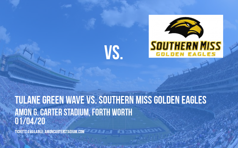 Lockheed Martin Armed Forces Bowl: Tulane Green Wave vs. Southern Miss Golden Eagles at Amon G. Carter Stadium