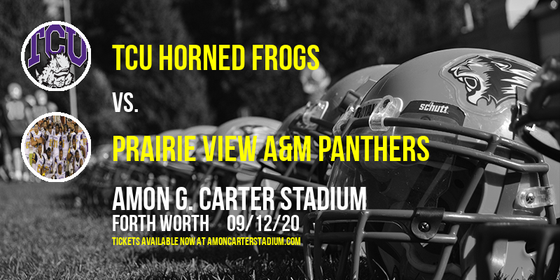 TCU Horned Frogs vs. Prairie View A&M Panthers at Amon G. Carter Stadium