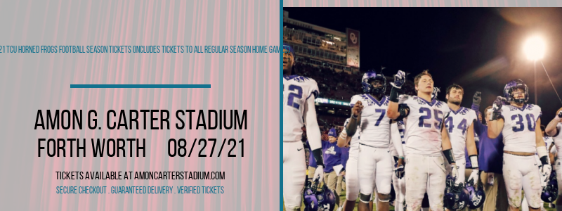 2021 TCU Horned Frogs Football Season Tickets (Includes Tickets To All Regular Season Home Games) at Amon G. Carter Stadium
