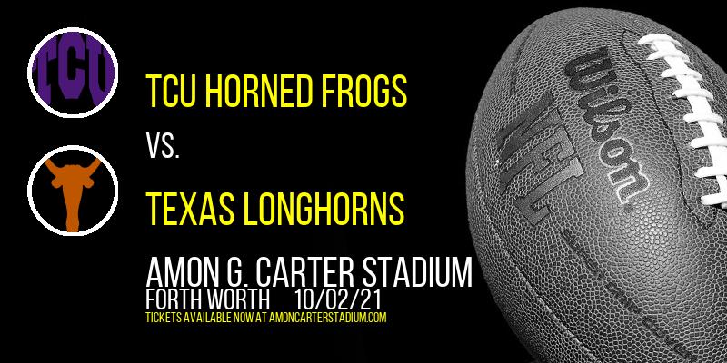 TCU Horned Frogs vs. Texas Longhorns at Amon G. Carter Stadium