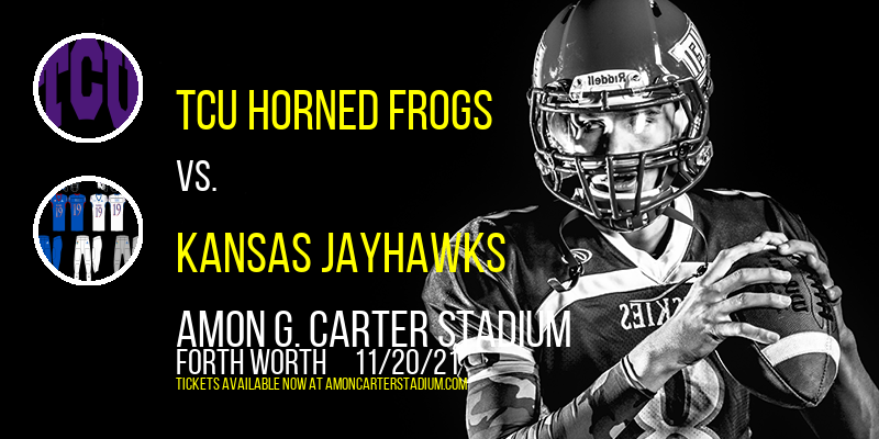 TCU Horned Frogs vs. Kansas Jayhawks at Amon G. Carter Stadium
