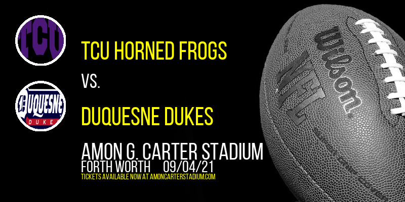 TCU Horned Frogs vs. Duquesne Dukes at Amon G. Carter Stadium